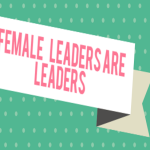 Can't we just call Female Leaders 'Leaders?'