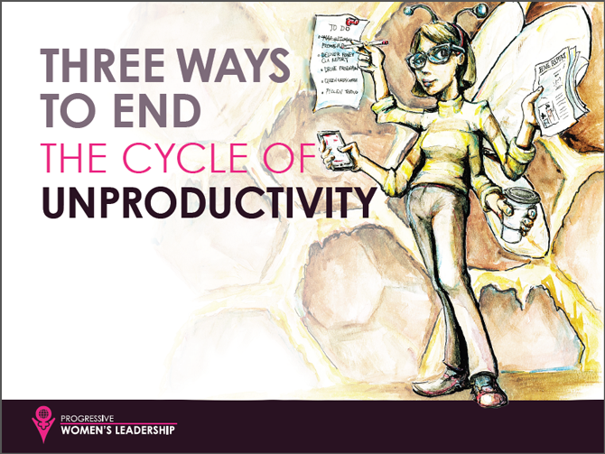 End the Cycle of Unproductivity